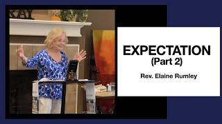 Expectation (Part 2) – Rev. Elaine Rumley