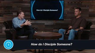 How Do I Disciple Someone?