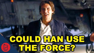 Was Han Solo Force Sensitive? [Star Wars Theory]