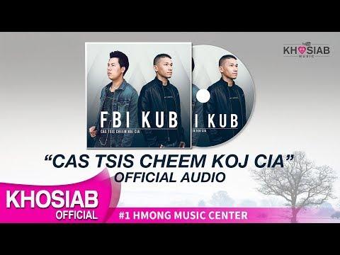FBI X KUB 'Cas Tsis Cheem Koj Cia' (Official Full Song/Lyric)