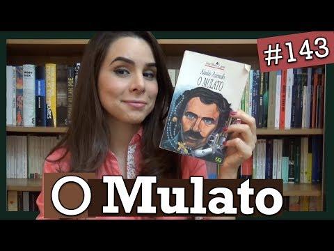 O MULATO, DE ALUÍSIO AZEVEDO (#143)