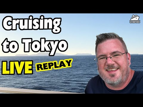 Cruising to Tokyo Live Cruise Talk - LIVE FEED REPLAY