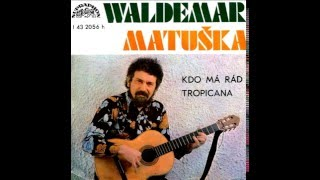 Waldemar Matuška, Olga Blechová - Kdo má rád (14.6.1976)
