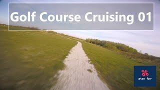 FPV Golf Course Cruising 01