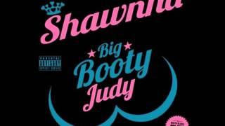 Shawnna - Big Booty Judy (Remix) Ft Trina