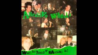 when the punks go marching in abrasive wheels restored quality 1982