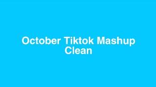 October Tiktok Mashup (clean)
