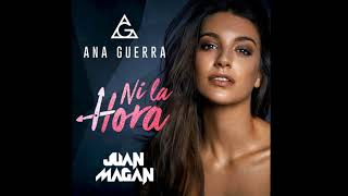 Ana Guerra ft. Juan Magán - Ni la Hora (Official Audio)