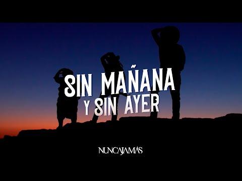 SIN MAÑANA Y SIN AYER