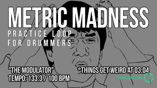"""Metric Madness - Drumless Track For Drummers - """"The Modulator"""""""
