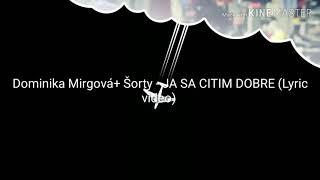 Dominika Mirgová + Šorty   JA SA CITIM DOBRE (Lyric Video)