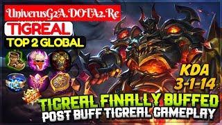 Tigreal Finally Buffed, Post Buff Tigreal [ Top 2 Global Tigreal ] UniverusG2A.DOTA2.Re Tigreal