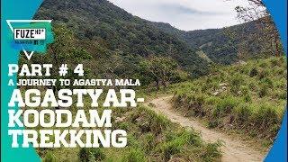 Agasthyarkoodam Trekking 2019   Final Part   A Journey to Agastya Mala   അഗസ്ത്യാർകൂടം   Fuze HD