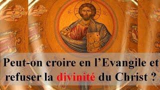 Peut-on croire en l'Évangile et refuser la divinité du Christ ?