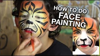 How To Do FACE PAINTING - A Tutorial For Beginners