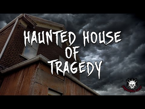 Haunted House Of Tragedy