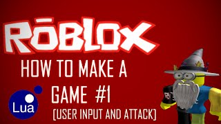 ROBLOX : Game Creation #1 User Input and Attack move