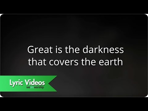 Great Is The Darkness - Youtube Lyric Video