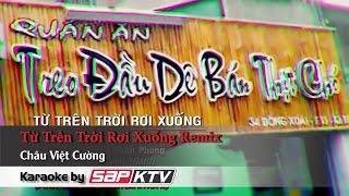 Từ Trên Trời Rơi Xuống (Remix) – Châu Việt Cường