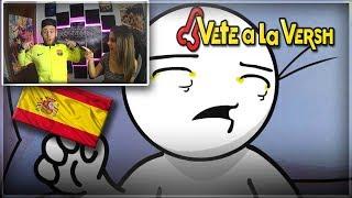 ESPAÑOLES REACCIONAN A VETE A LA VERSH -HORRIBLE-!!!