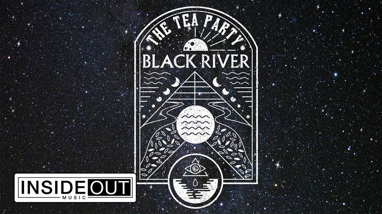 THE TEA PARTY - Black River