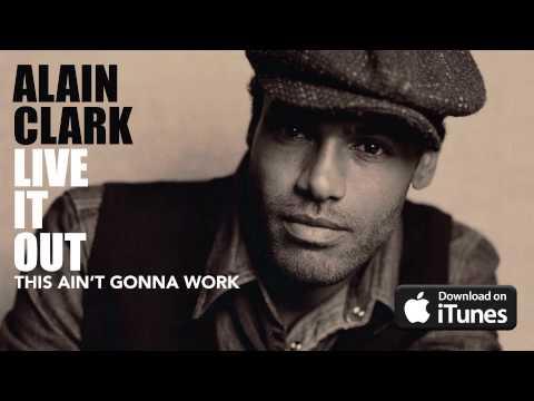 Alain Clark - This Ain't Gonna Work (Official Audio)