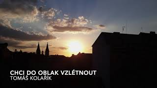 Tomáš Kolařík - Chci do oblak vzlétnout