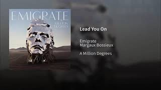 Emigrate   Lead On You Feat. Margaux Bossieux (Official Audio)