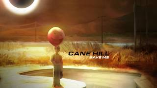 Cane Hill   Save Me