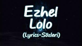 Ezhel   Lolo (Lyrics Sözleri)
