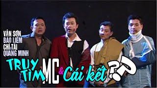 Vân Sơn, Bảo Liêm, Chí Tài, Quang Minh | TRUY TÌM MC | Cái Kết Ra Sao ???