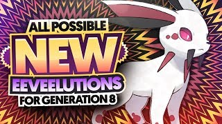 All Possible NEW Eeveelutions For Generation 8/Pokemon Switch