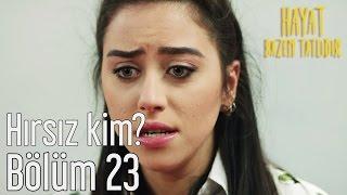 Hayat Bazen Tatlıdır 23. Bölüm - Hırsız Kim?