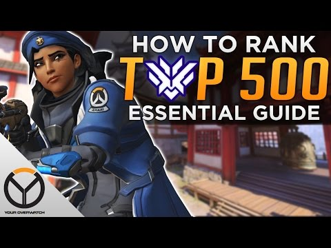 Overwatch: How To Reach Top 500 - Essential Guide