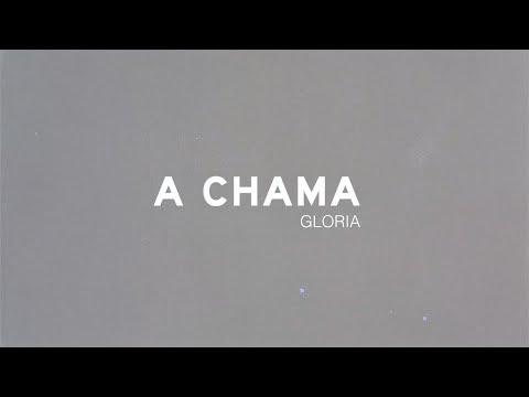 GLORIA - A CHAMA - VIDEO OFICIAL