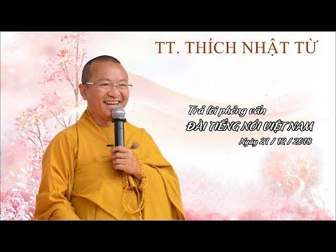 TT. Thích Nhật Từ trả lời phỏng vấn Đài Tiếng nói Việt Nam, ngày 21-12-2018