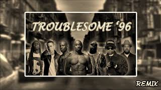 Troublesome '96 [REMIX] - 2Pac, The Notorious B.I.G., DMX, Eminem, Eazy-E, Lil Wayne, & Ice Cube.