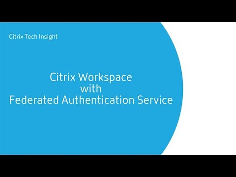 Citrix Federated Authentication Service for Citrix Workspace