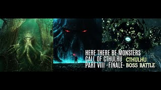 Skyrim LE - Here There Be Monsters Call of Cthulhu Part VIII -FINALE- Cthulhu Boss Battle