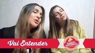 Garota Sertaneja - Vai Entender - Jorge & Mateus