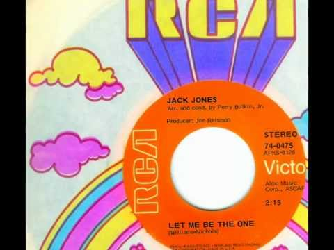 Jack Jones - LET ME BE THE ONE  (Perry Botkin, Jr.)  (1971)