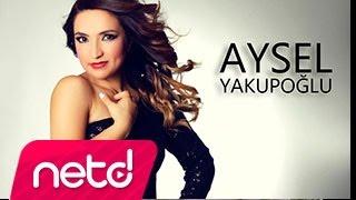 Aysel Yakupoğlu - Öldüm Yar