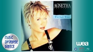 Agnetha Fältskog - The Last Time (Album Version)