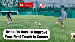 Drills On How To Improve Your First Touch In Soccer – Simple First Touch Football Drills