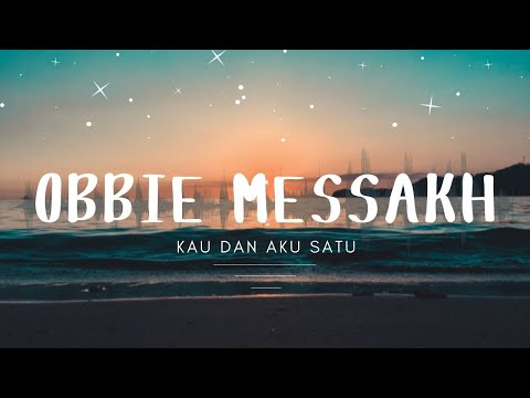 Obbie Messakh - Kau Dan Aku Satu (Official Music Video ) Mp3