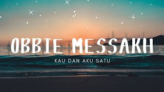 Download lagu Obbie Messakh Kau Dan Aku Satu Mp3