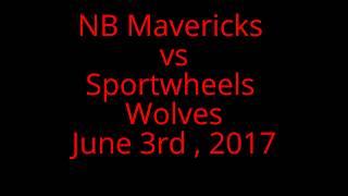 NB Mavericks vs Sportwheels Wolves , June 3rd 2017