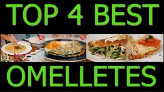 Top 4 Best Omelettes Recipes