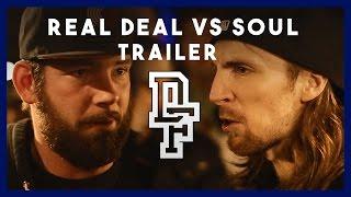REAL DEAL VS SOUL [Trailer] | Don