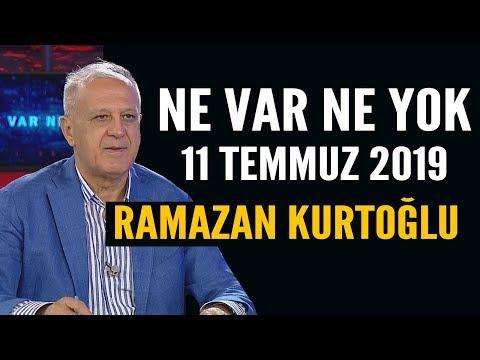 Ne Var Ne Yok 11 Temmuz 2019 / Ramazan Kurtoğlu